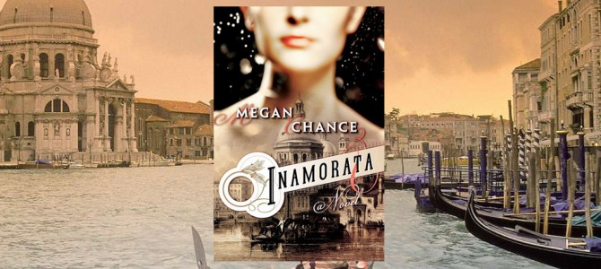 Inamorata by Megan Chance – The unexpected love story